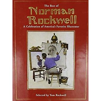 The Best of Norman Rockwell - A Celebration of America's Favourite Ill