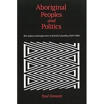 Aboriginal Peoples and Politics - The Indian Land Question in British