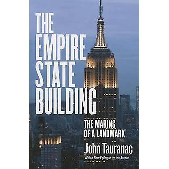 Das Empire State Building - das Making of ein Wahrzeichen von John Tauranac