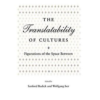 The Translatability of Cultures - Figurations of the Space Between by