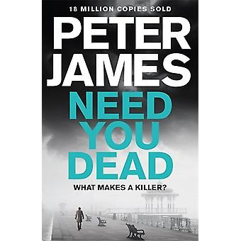 Need You Dead by Peter James - 9781509816330 Book