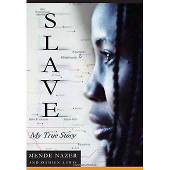 Slave - meine wahre Geschichte von Mende Nazer - Damien Lewis - 9781586483180 Bo