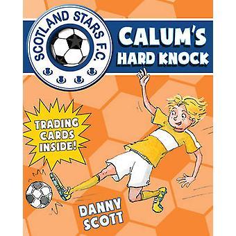 Calum's Hard Knock - 4 - Scotland Stars FC by Danny Scott - Alice Moren