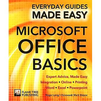 Microsoft Office Basics - Expert Advice - Made Easy (New edition) by R