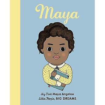 Maya Angelou - My First Maya Angelou by Maya Angelou - My First Maya An