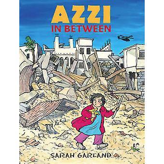 Azzi dans l'intervalle par Sarah Garland - livre 9781847806512