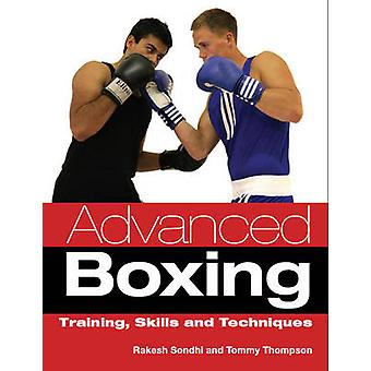 Advanced Boxing - Training - Skills and Techniques by Rakesh Sondhi -