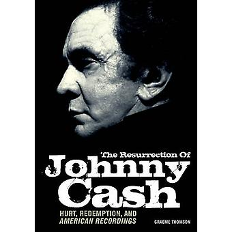 The Resurrection of Johnny Cash - Hurt - Redemption and American Recor