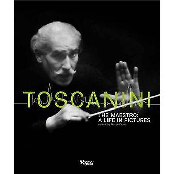Toscanini - Maestro - A Life in Pictures von Marco Capra - Maestro R