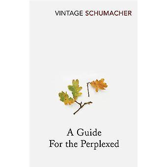Ein Leitfaden für die ratlos von E. F. Schumacher - 9780099480211 Buch