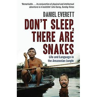 Don't Sleep - There are Snakes - Life and Language in the Amazonian Ju