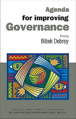 Agenda for Improving Governance - Select Papers on Governance by Bibek