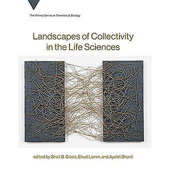 Landschappen van collectiviteit in de Life Sciences - Vienna serie in de theoretische biologie (Hardback)