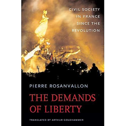 The Dehommeds of Liberty  Civil Society in France Since the Revolution (Harvard Historical Studies)  Civil Society in France Since the Revolution (Harvard Historical Studies)