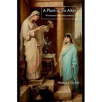 Un lieu à l'autel: prêtresses dans la Rome républicaine