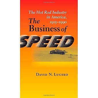 Le Business de la vitesse: l'industrie de Hot Rod en Amérique, 1915-1990 (Johns Hopkins Studies in the History of Technology)