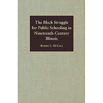 The Black Struggle for Public Schooling in Nineteenth-Century Illinois