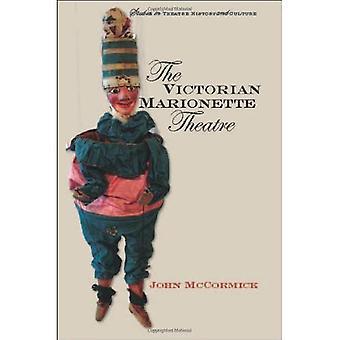 The Victorian Marionette Theatre (Studies in Theatre History & Culture)