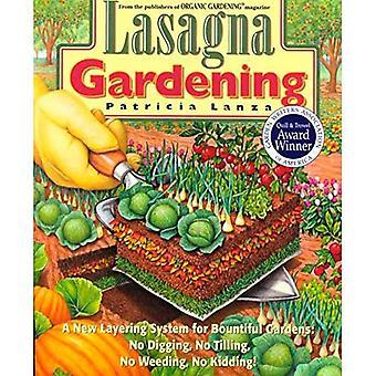 Lasagna Gardening: New Layering System for Bountiful Gardens - No Digging, No Tilling, No Weeding, No Kidding!