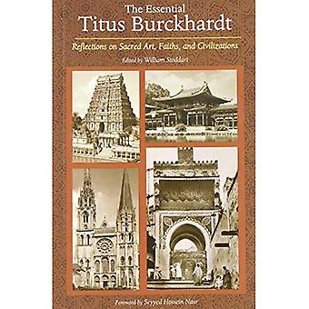 Essential Titus Burckhardt: Reflections on Sacred Art, Faiths, and Civilizations (Perennial Philosophy Series): Reflections on Sacred Art, Faiths, and ... Civilizations (Perennial Philosophy Series)