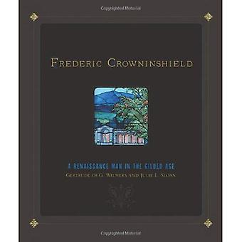 Frederic Crowninshield: Ein Renaissance-Mann im goldenen Zeitalter