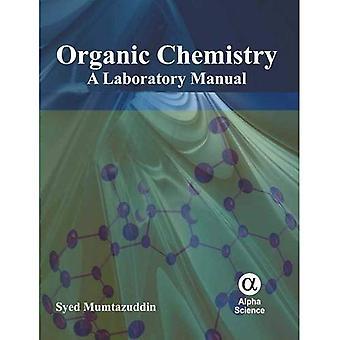 Organisk kemi: En laboratorium handbok