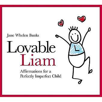 Liebenswerte Liam: Affirmationen für ein perfekt unperfekt Kind (Liam Bücher)