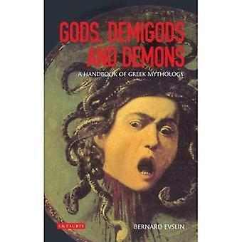 Götter, Halbgötter und Dämonen: ein Handbuch der griechischen Mythologie