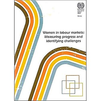 Women in Labour Markets: Measuring Progress and Identifying Challenges