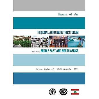 Verslag van het Forum van de regionale Agro-industrie voor het Midden-Oosten en Noord-Afrika Beiroet (Libanon) - 15-18 November 2011-tweetalig (Engels/Arabisch)