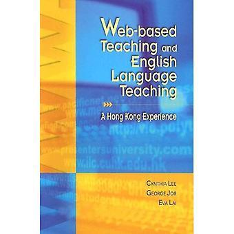 Web-Based Teaching and English Language Teaching: A Hong Kong Experience