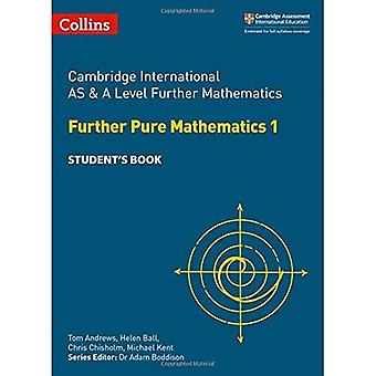 Collins Cambridge AS & A Level - Cambridge International AS & A Level� Further Mathematics Further� Pure Mathematics 1 Student's Book (Collins Cambridge AS & A Level)