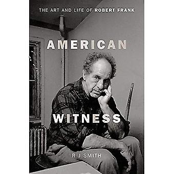American Witness: The Art and Life of Robert Frank
