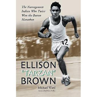Ellison Tarzan Brown - Narragansett Indian, dwukrotny zdobywca Bosto