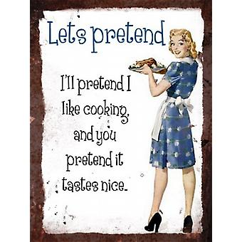 Vintage Metal Wall Sign - Lets pretend I like cooking