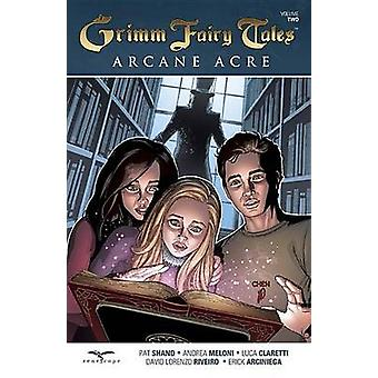 Grimm Fairy Tales Arcane Acre - v.2 by Andrea Meloni - Patrick Shand -