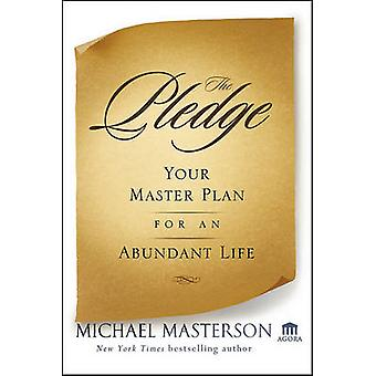 Pledge Your Master Plan for an Abundant Life by Masterson & Michael
