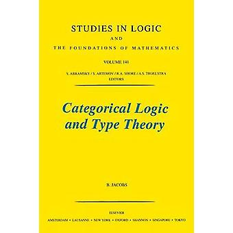 Categorical Logic and Type Theory by Jacobs & B.