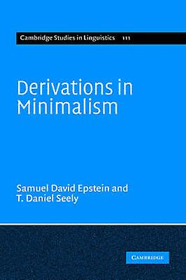 Derivations in Minimalism by Epstein & Samuel David