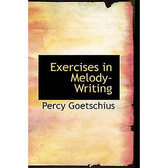 Exercises in MelodyWriting by Goetschius & Percy