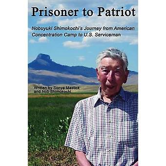 Prisoner to Patriot by Mastick & Sonya