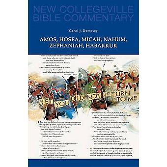 Amos Hosea Micah Nahum Zephaniah Habakkuk by Dempsey & Carol J