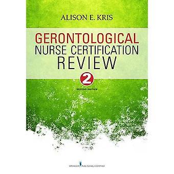 Gerontological Nurse Certification examen deuxième édition révisée par Kris & Alison E