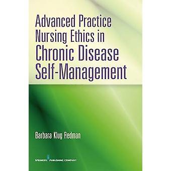 Avancerade metoder omvårdnad etik i kronisk sjukdom SelfManagement av Redman & Barbara Klug