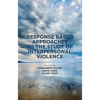 Svar baseret tilgange til studiet af Interpersonel vold af Hydn & Margareta