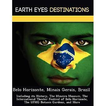 Belo Horizonte Minais Gerais Brazil Including its History The Mineiro Museum The International Theater Festival of Belo Horizonte The UFMG Botanic Gardens and More by Night & Sam