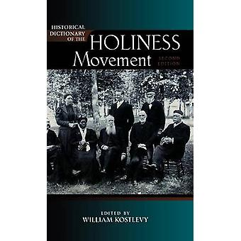 Historical Dictionary of the Holiness Movement by Kostlevy & William