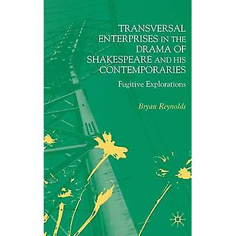 Transversal Enterprises in the Drama of Shakespeare and His Contemporaries Fugitive Explorations by Reynolds & Bryan & Professor