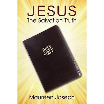 JESUS  The Salvation Truth by Joseph & Maureen