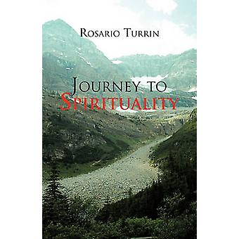 Journey to Spirituality by Turrin & Rosario